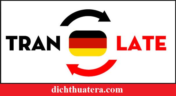 dich-tieng-duc-sang-tieng-viet-tieng-anh-chuan-xac